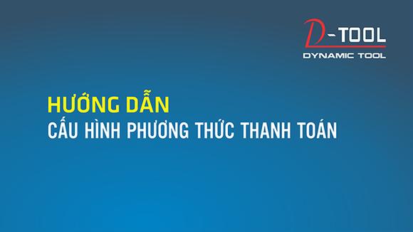 huong-dan-cau-hinh-phuong-thuc-thanh-toan
