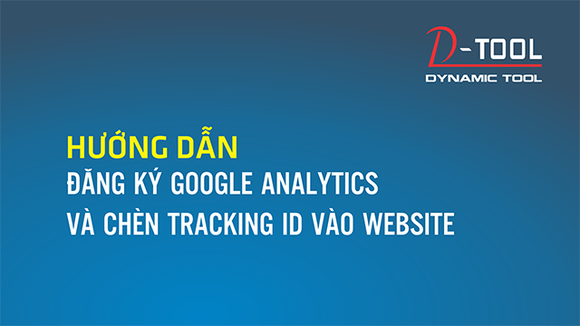 huong-dan-dang-ky-google-analytics-va-chen-tracking-id-vao-website