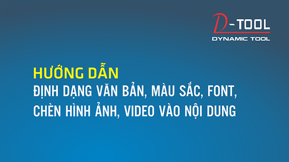 huong-dan-dinh-dang-van-ban-chen-hinh-anh-video-vao-noi-dung