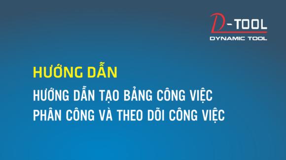huong-dan-tao-bang-cong-viec-phan-cong-va-theo-doi-cong-viec